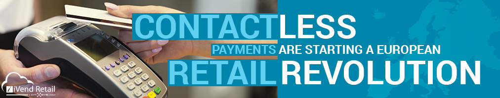 Contactless payments are starting a European retail revolution