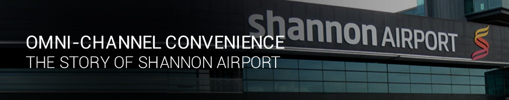 Omni-channel convenience: the story of Shannon airport