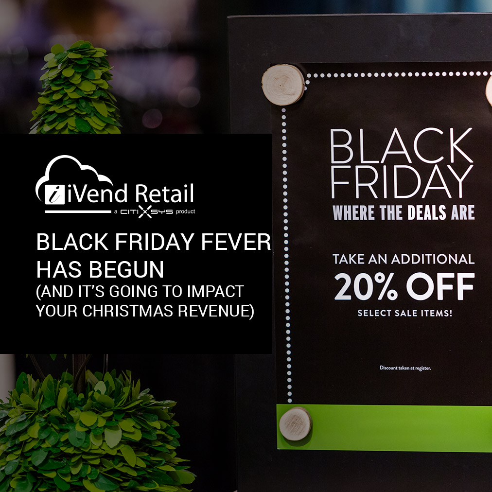 Black Friday fever has begun (and it's going to impact your Christmas revenue)