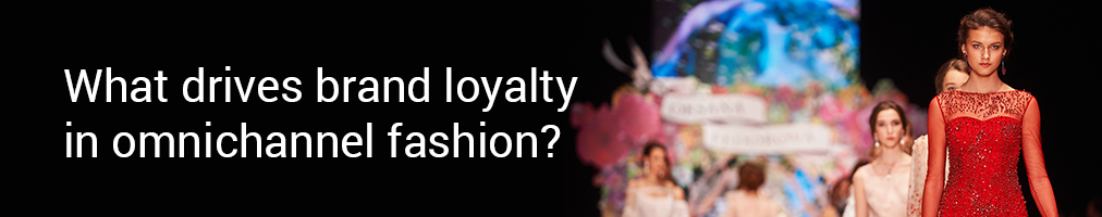 What drives brand loyalty in omnichannel fashio