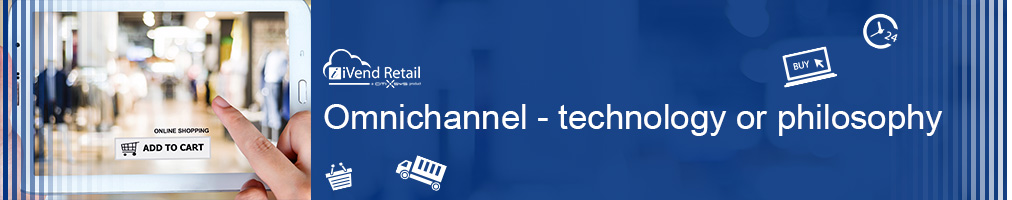Omnichannel technology or philosophy