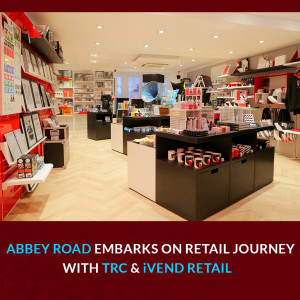 Abbey Road embarks on retail journey with TRC and iVend Retail