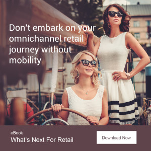 Don't embark on your omnichannel retail journey without mobility