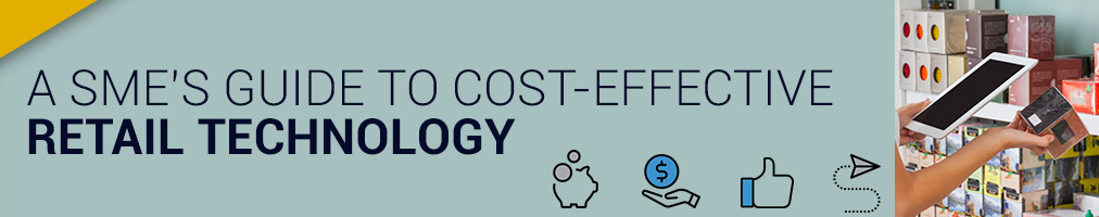 A SME's guide to cost-effective retail technology-
